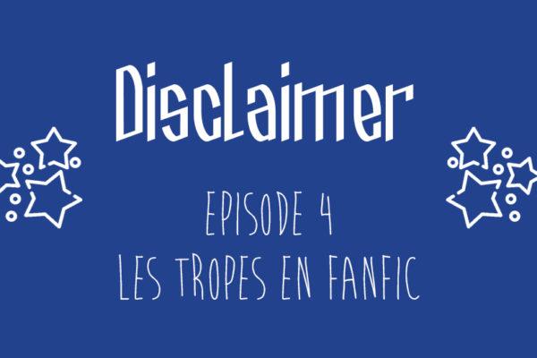 Episode 4 : Les tropes en fanfic